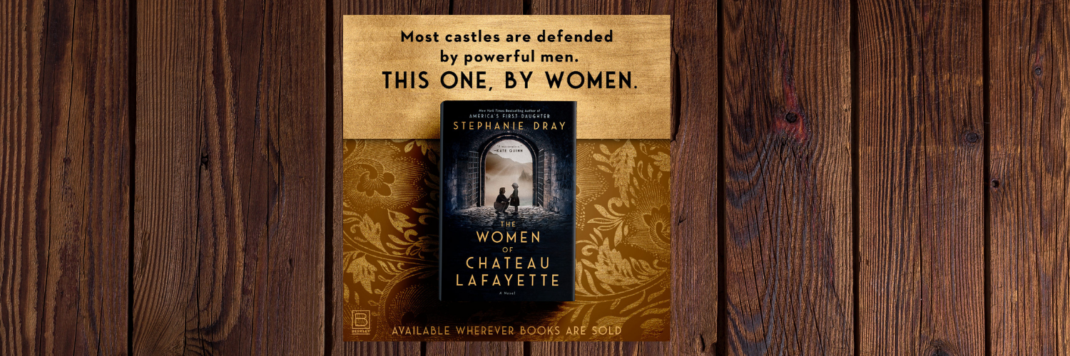 New Release: The Women of Chateau Lafayette by Stephanie Dray