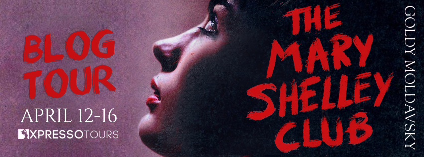 Blog Tour | Review: The Mary Shelley Club by Goldy Moldavsky + Giveaway (INTL)