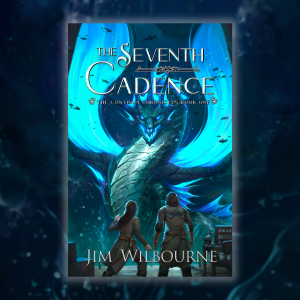 Cover Reveal: The Seventh Cadence by Jim Wilbourne
