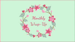 Monthly Wrap-Up: August 2021